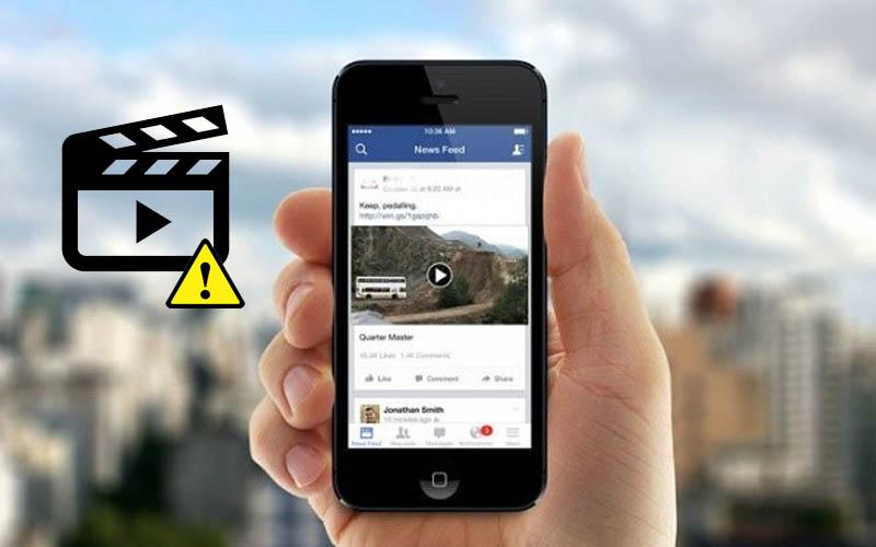Nguyên nhân không xem được video trên Facebook