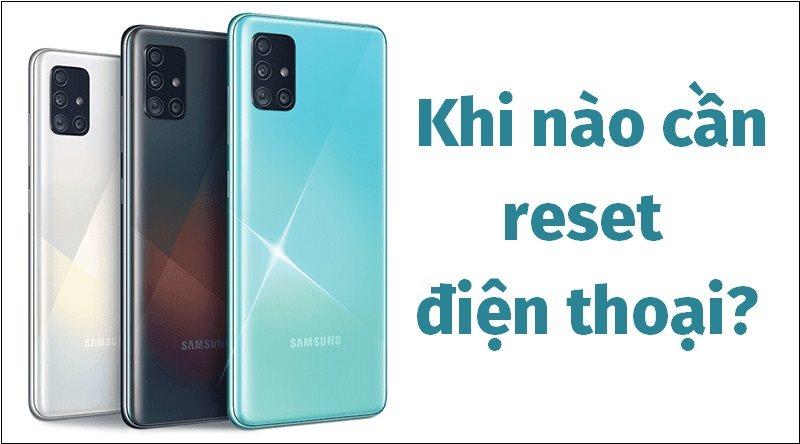 Cách khôi phục cài đặt gốc, reset điện thoại Samsung nhanh chóng
